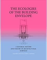 The Ecologies of the Building Envelope: A Material History and Theory of Architectural Surfaces