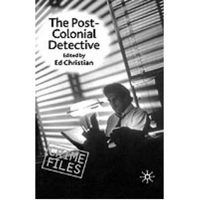 Download [(The Post-Colonial Detective)] [Author: Ed Christian] published on (April, 2001) ebook