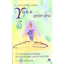 El pequeno libro de yoga para perder peso/ The Yoga Minibook for Weight Loss (Manuales Para la Salud / Health Manuals) (Spanish Edition)