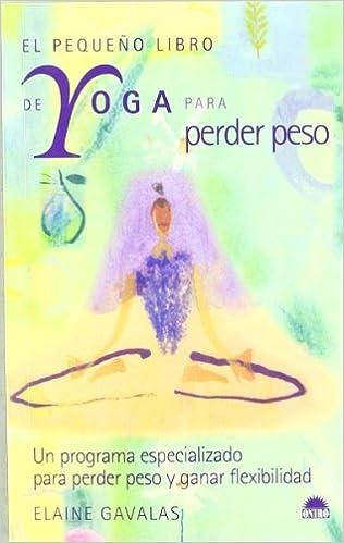 El pequeno libro de yoga para perder peso/ The Yoga Minibook ...