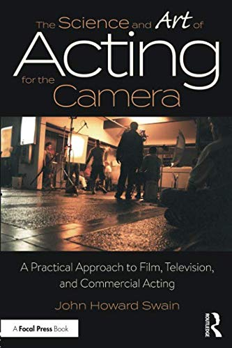 The Science and Art of Acting for the Camera por John Howard Swain