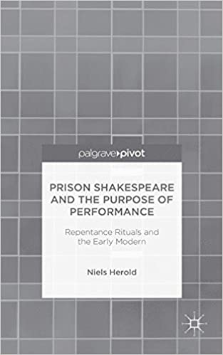 prison-shakespeare-and-the-purpose-of-performance-repentance-rituals-and-the-early-modern