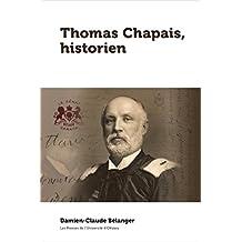 Thomas Chapais, historien (Amérique française) (French Edition)