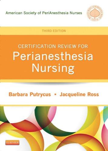 Certification Review for PeriAnesthesia Nursing (Putrycus, Certification Review for PerAnesthesia Nursing) Pdf