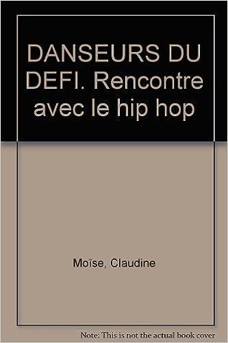 Livres gratuits en ligne Danseurs du défi, rencontre avec le hip-hop pdf, epub ebook