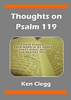 Thoughts on Psalm 119 by [Clegg, Ken]
