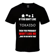 If You Dont Like Tokaido Board Game T Shirt L Black