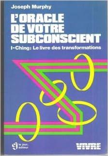 Télécharger ebooks to iphone gratuitement L Oracle de votre subconscient    I-Ching, Le Livre des transformations PDF 2890441636 0bcc363af84f
