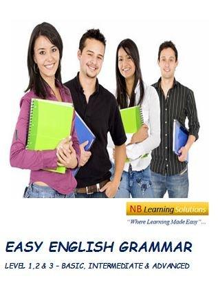 Easy English Grammar - Basic; Intermediate and Advanced