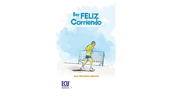 Amazon.com: Ser feliz corriendo (Spanish Edition) eBook: José ...