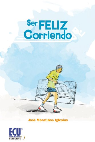 Amazon.com: Ser feliz corriendo (Spanish Edition) eBook ...