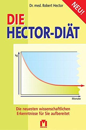 Die Hector-Diät: Die neuesten wissenschaftlichen Erkenntnisse für Sie aufbereitet