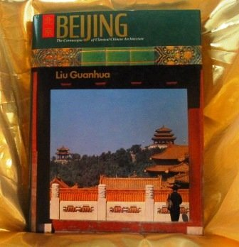 Beijing: The Cornucopia of Classical Chinese Architecture