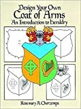 img - for Design Your Own Coat of Arms Publisher: Dover Publications book / textbook / text book