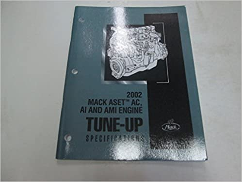 2002 Mack ASET AC AI AMI Engine Tune Up Specifications