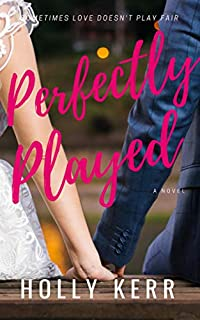 Perfectly Played by Holly Kerr ebook deal