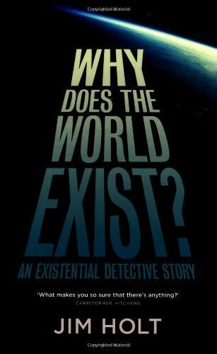 jim holt why does the world exist - 3