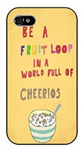 iPhone 5C Be a fruit loop in a world full of cheerios - black plastic case / Life quotes, inspirational and motivational / Surelock Authentic