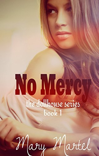 No Mercy (The Dollhouse Series Book 1)