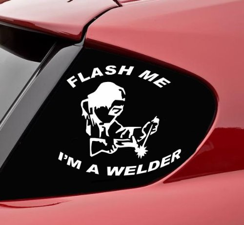 Flash me I'm a welder funny vinyl decal bumper sticker