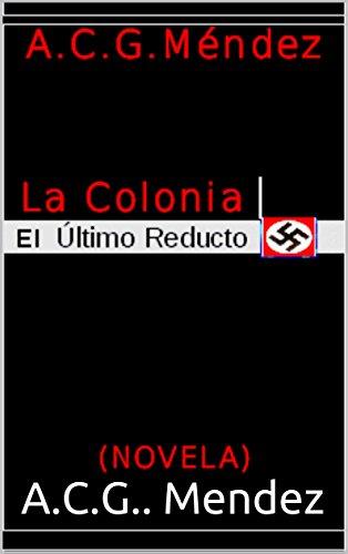 La Colonia: El ùltimo reducto nazi (Trilogìa nº 1) (Spanish Edition)