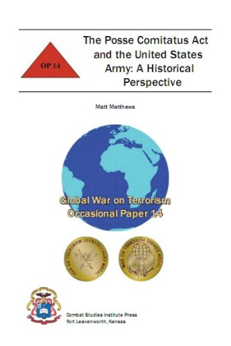 The Posse Comitatus Act and the United States Army: A Historical Perspective