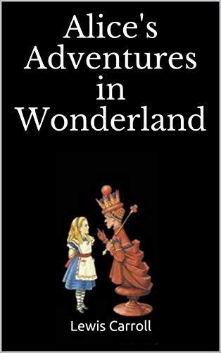 Alice's Adventures in Wonderland - Kindle edition by Lewis