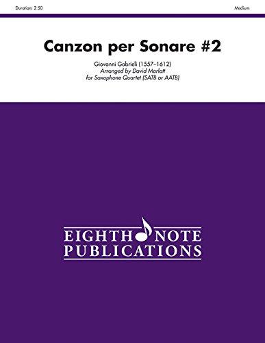 Canzon Per Sonare No. 2 for Saxophone Quartet (SATB or AATB): Score & Parts (Saxophone Quartet Music)
