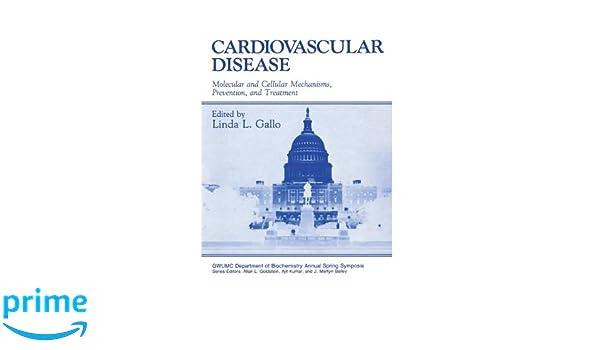 Cardiovascular Disease: Molecular and Cellular Mechanisms