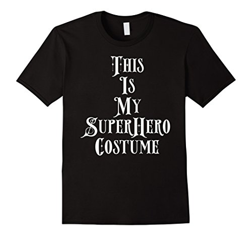 Mens This Is My Super Hero Costume Shirt Halloween Women Men Kids 2XL Black - Cute Superhero Couple Costumes