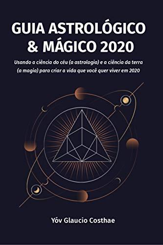 Amazon.com: Guia Astrológico e Mágico 2020: Usando a ciência ...