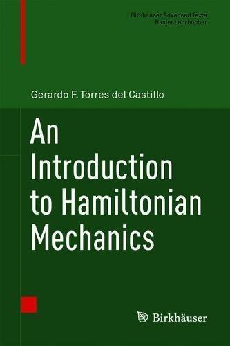 An Introduction to Hamiltonian Mechanics (Birkhäuser Advanced Texts Basler Lehrbücher)