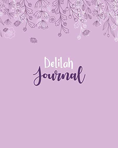 Delilah Journal: 100 Lined Sheet 8x10 inches for Write, Record, Lecture, Memo, Diary, Sketching and Initial name on Matte Flower Cover , Delilah - Delilah Flowers