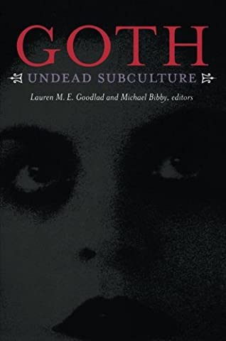 Goth: Undead Subculture (Sub Pop Book)