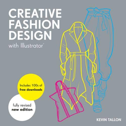 Creative Fashion Design With Illustrator Tallon Kevin 9781849941204 Amazon Com Books