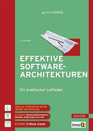 Effektive Softwarearchitekturen: Ein praktischer Leitfaden Gebundenes Buch – 6. November 2017 Gernot Starke 3446452079 Informatik Architektur (EDV)