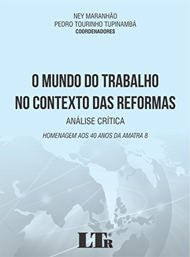 O Mundo do Trabalho no Contexto das Reformas