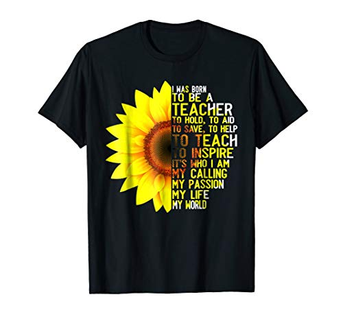 I Was Born To Be A Teacher Shirt Sunflower Gifts