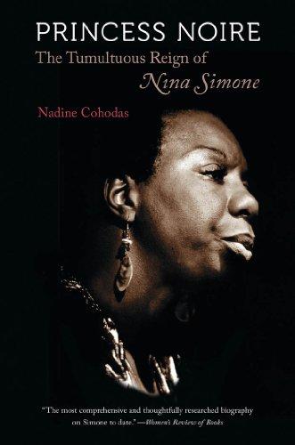 Princess Noire: The Tumultuous Reign Of Nina Simone