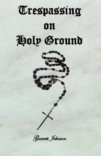 Trespassing on Holy Ground