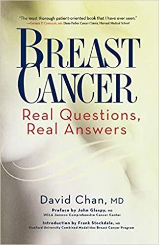Breast Cancer Real Questions Real Answers David Chan Frank Stockdale John Glaspy 9781569243145 Amazon Com Books