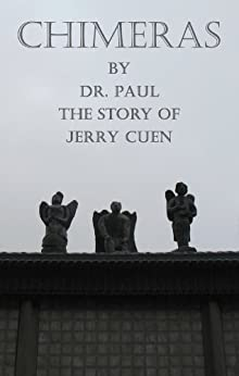 Chimeras (Dr. Paul) by [Dr. Paul, Cuen , Jerry]