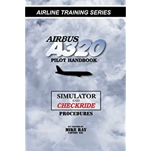 Amazon the unofficial airbus a320 series manual color airbus a320 pilot handbook simulator and checkride techniques airline training series fandeluxe Choice Image