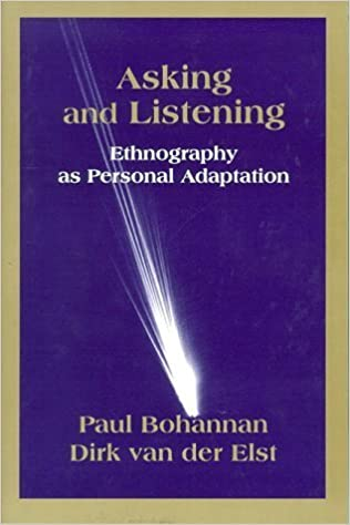 Asking and Listening: Ethnography as Personal Adaptation by Paul Bohannan (1998-02-01)
