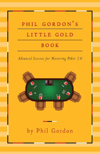 Phil Gordon's Little Gold Book: Advanced Lessons for Mastering Poker 2.0