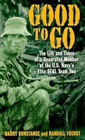 Good to Go: The Life and Times of a Decorated Member of the U.S. Navy's Elite Seal Team Two by Avon Books