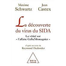 DÉCOUVERTE DU VIRUS DU SIDA (LA) : LA VÉRITÉ SUR L'AFFAIRE GALLO MONTAGNIER