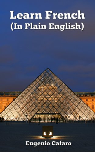 Learn French in Plain English (The ABC of French Grammar Book 1)