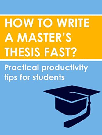 Amazon.com: How to write a masters thesis fast: Practical