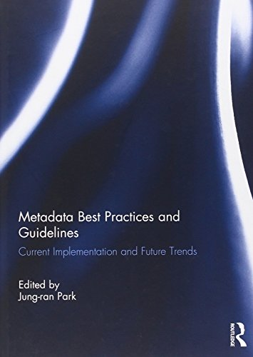 Metadata Best Practices and Guidelines: Current Implementation and Future Trends